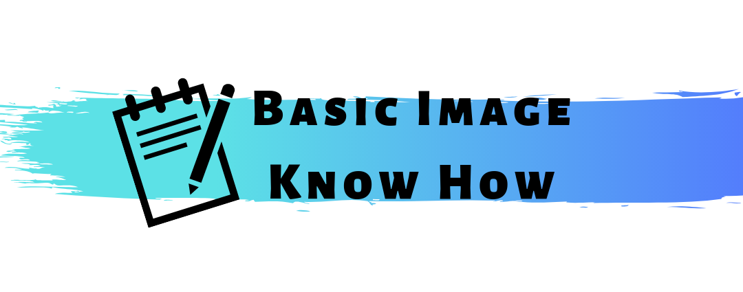 Basic Image Know-How